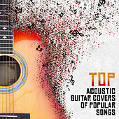 Top Acoustic Guitar Covers of Popular Songs von Various Artists