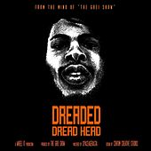 Dreaded Dread Head by The Grei Show