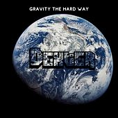 Gravity the Hard Way by Dexter