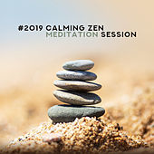 #2019 Calming Zen Meditation Session by Zen Meditation Music Academy