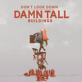 Don't Look Down by Damn Tall Buildings