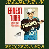 Thanks A Lot (HD Remastered) by Ernest Tubb