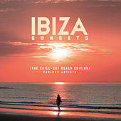 Ibiza Sunsets (The Chill Out Beach Edition) - EP by Various Artists