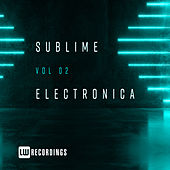 Sublime Electronica, Vol. 02 - EP von Various Artists