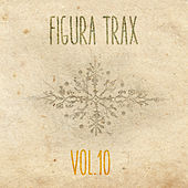 Figura Trax, Vol. 10 - EP by Various Artists