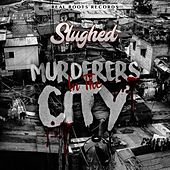 Murderers In The City by Slughed