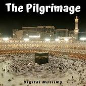 The Pilgrimage de Digital Muslims