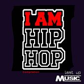 I Am Hip Hop Compilation von Various Artists