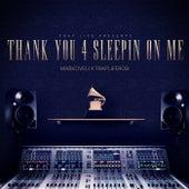 Thank You 4 Sleepin On Me by TrapLifeRob