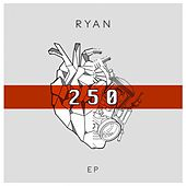 250 Ep by Ryan O'Conner