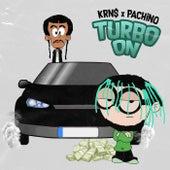 Turbo On by Krn$
