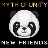 New Friends by Myth Of Unity