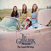 The Good Old Days by The GillyGirls Band