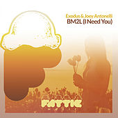 BM2L (I Need You) de Exodus