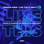 Like This (Remixes) by Funkdup Crew