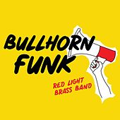 Bullhorn Funk von Red Light Brass Band