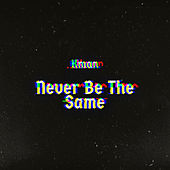 Never Be The Same de K-Man