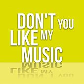 Don't You Like My Music de Various Artists