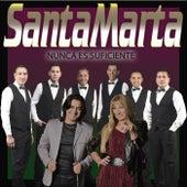 Nunca Es Suficiente de Santa Marta