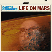 Life on Mars by Carter Grundner