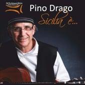 Sicilia e'... von Pino Drago