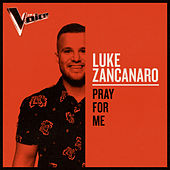 Pray For Me (The Voice Australia 2019 Performance / Live) de Luke Zancanaro