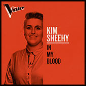 In My Blood (The Voice Australia 2019 Performance / Live) by Kim Sheehy