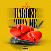 Harder Than Me by Ace