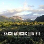 Brasil Acoustic Quintett by Brasil Acoustic Quintett