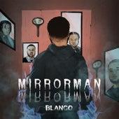 Mirrorman de Blanco