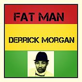 Fat Man de Derrick Morgan