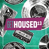 Get Housed, Vol. 13 by Various Artists