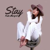 Stay von Kate-Margret