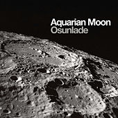 Aquarian Moon by Osunlade