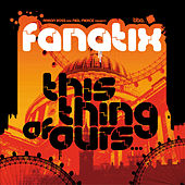 This Thing of Ours by Fanatix
