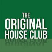 The Original House Club by Various Artists