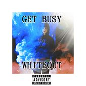 Get Busy by White Out