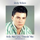 Hello Mary Lou / Travelin' Man (All Tracks Remastered) by Ricky Nelson
