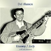 Runaway / Jody (All Tracks Remastered) von Del Shannon