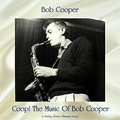 Coop! The Music Of Bob Cooper (Analog Source Remaster 2019) by Bob Cooper