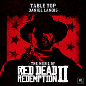 Table Top (From the Music of Red Dead Redemption 2) de Daniel Lanois