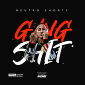 Gang Shit by Neutro Shorty