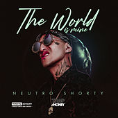 The World Is Mine by Neutro Shorty
