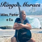 Música, Sempre Música...: T5 E4 Miles Parker e Eu de Ringo Moraes