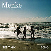 Echo (From Lagos with Love) [Tee-Y Mix Remix] de Menke