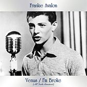 Venus / I'm Broke (All Tracks Remastered) de Frankie Avalon