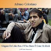 I Ragazzi Del Juke-Box / Il Tuo Bacio È Come Un Rock (All Tracks Remastered) de Adriano Celentano