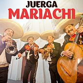 Juerga Mariachi by Various Artists