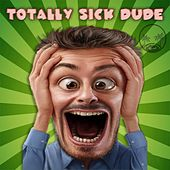 Totally Sick Dude by Various Artists