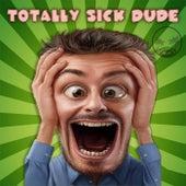 Totally Sick Dude von Various Artists